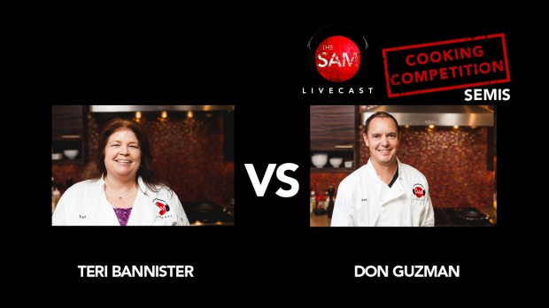 The Sam Livecast Cooking Competition. Teri vs. Don