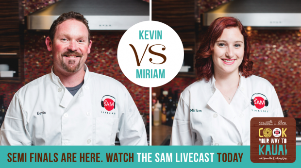 cook your way to kauai semis 1 kevin/miriam - the sam livecast